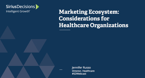 Marketing Ecosystem: Considerations for Healthcare Organizations Webcast Replay