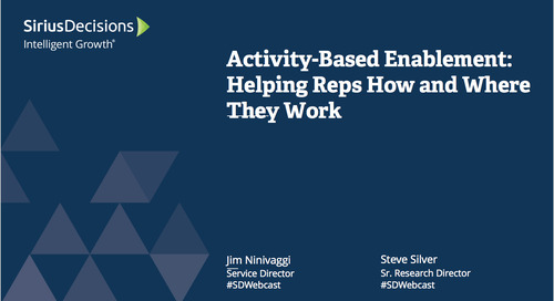 Activity-Based Enablement: Helping Reps How and Where They Work Webcast Replay