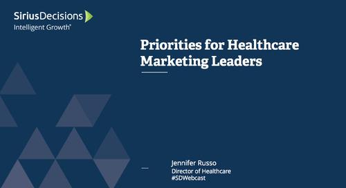 Priorities for Healthcare Marketing Leaders Webcast Replay