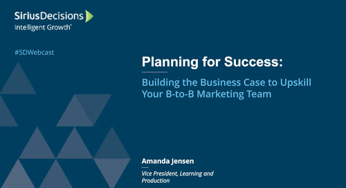 Planning for Success:  Building the Business Case to Upskill Your B-to-B Marketing Team Webcast Replay