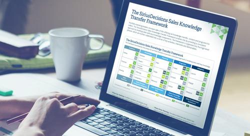 The SiriusDecisions Sales Knowledge Transfer Framework