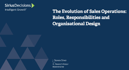 The Evolution of Sales Operations: Roles, Responsibilities and Organisational Design Webcast Replay