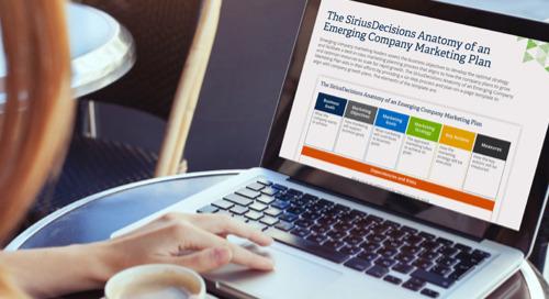 The SiriusDecisions Anatomy of an Emerging Company Marketing Plan