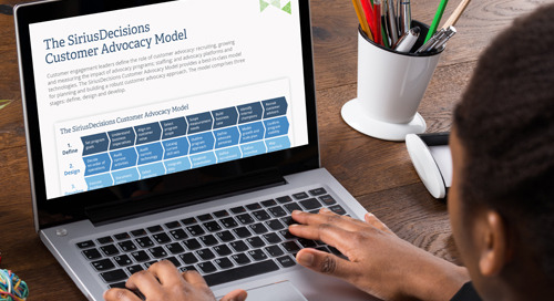 The SiriusDecisions Customer Advocacy Model