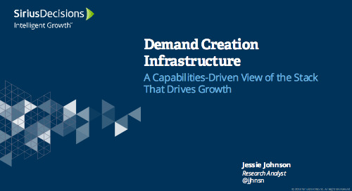 Demand Creation Infrastructure: A Capabilities-Driven View of the Stack that Drives Growth Webcast Replay