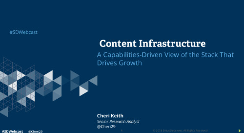 Content Infrastructure: A Capabilities-Driven View of the Stack that Drives Growth Webcast Replay