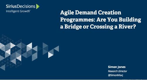 Agile Demand Marketing: Are you Building a Bridge or Crossing a River Webcast Replay
