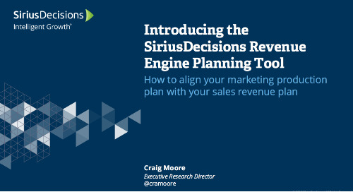Introducing The SiriusDecisions Revenue Engine Planning Tool Webcast Replay