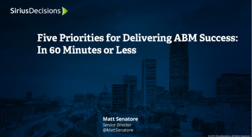 Five Priorities for Delivering ABM Success: In 60 Minutes or Less