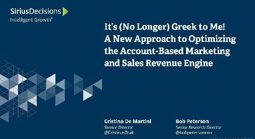 It's (No Longer) Greek to Me!​: A New Approach to Optimizing the Account-based Marketing and Sales Revenue Engine Webcast Replay