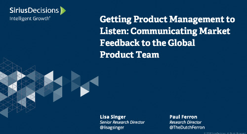 Getting Product Management to Listen: Communicating Market Feedback to the Global Product Team Webcast Replay
