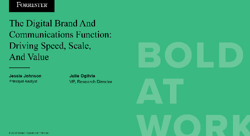 The Digital Brand And Communications Function: Driving Speed, Scale, And Value Webinar Replay