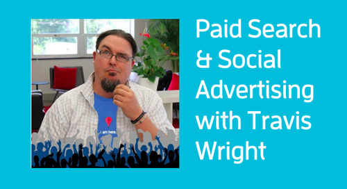 [Webinar] Paid Search & Social Advertising with MarTech guru Travis Wright