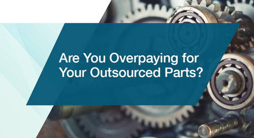 Are You Overpaying for Your Outsourced Parts?
