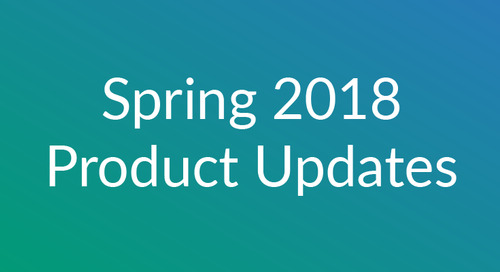 Spring 2018 Product Updates and Enhancements