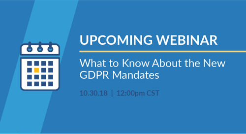 Webinar: What to Know About the New GDPR Mandates