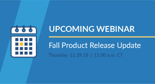 New Webinar: Fall 2018 Product Release Update