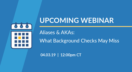 New Webinar: AKAs & Aliases – What Background Checks May Miss
