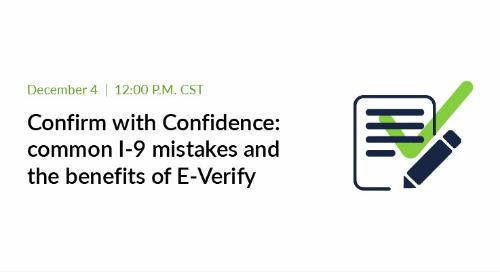New Webinar - Confirm with confidence: common I-9 mistakes and the benefits of E-Verify