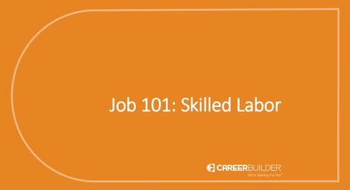 Job 101: Skilled Labor