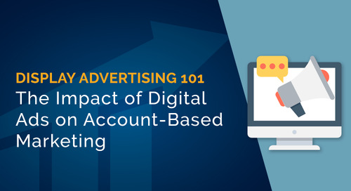 Display Advertising 101: Digital Ads for Account-Based Marketing