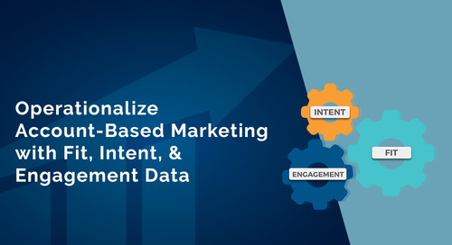 Operationalize Account-Based Marketing with Fit, Intent, & Engagement Data