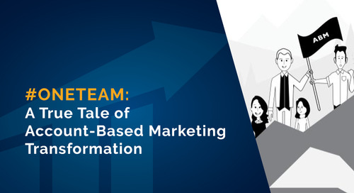 The #OneTeam Account-Based Marketing Transformation Story