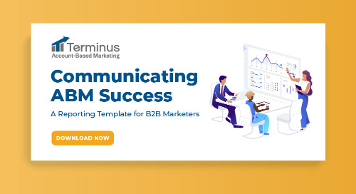 ABM Reporting Template: Communicate Account-Based Success