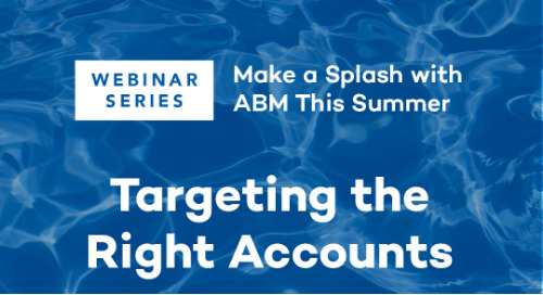 Make a Splash with ABM This Summer: Targeting the Right Accounts
