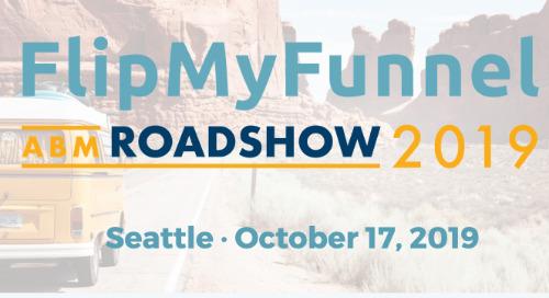 Oct.17 | FlipMyFunnel Roadshow | Seattle