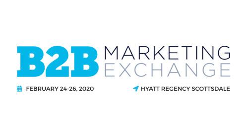 Feb.24-26, 2020 | B2B Marketing Exchange | Scottsdale