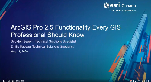ArcGIS Pro 2.5 Functionality Every GIS Professional Should Know