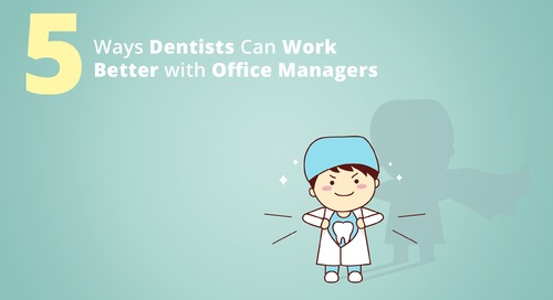 5 Ways Dentists Can Work Better with Office Managers
