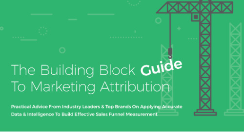The Building Block Guide to Marketing Attribution