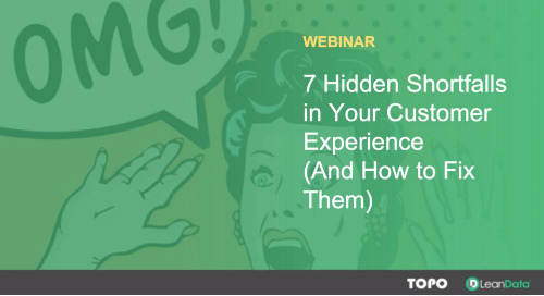 7 Hidden Shortfalls in Your Customer Experience (And How You Can Fix Them)