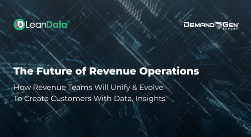 The Future of Revenue Operations: How Revenue Teams Will Unify & Evolve To Create Customers With Data, Insights