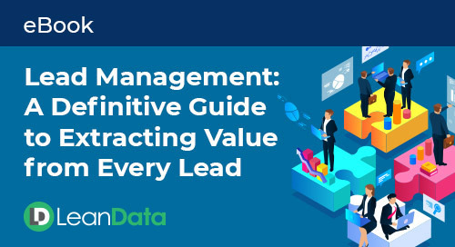 Lead Management - A Definitive Guide to Extracting Value From Every Lead
