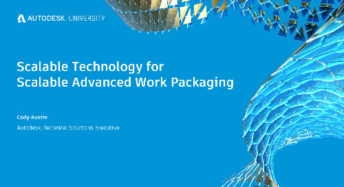 Scalable Technology for Scalable Advanced Work Packaging