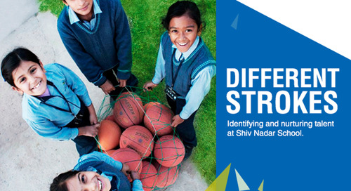 Different Strokes - Identifying and nurturing talent at Shiv Nadar School
