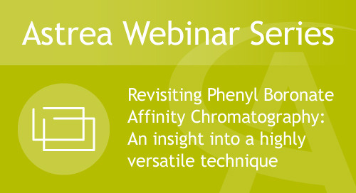 Webinar#8 - Revisiting Phenyl Boronate Affinity Chromatography