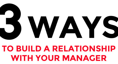 Infographic: 3 Ways to Build a Relationship with Your Manager