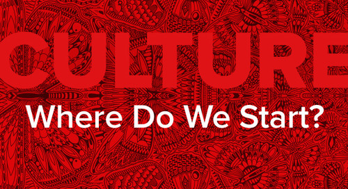 We Know We Can't Mess Up the Culture…So Where Do We Start?!