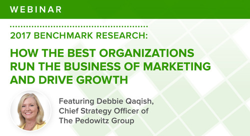 How the Best Organizations Run the Business of Marketing & Drive Growth