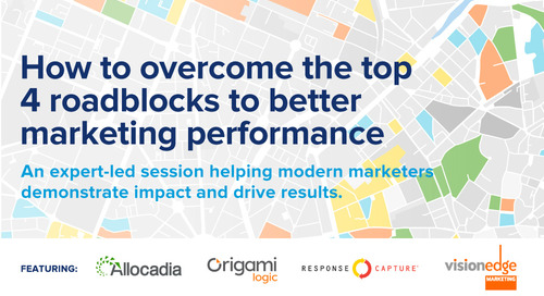 Webinar: How to Overcome the Top 4 Roadblocks to Better Marketing Performance