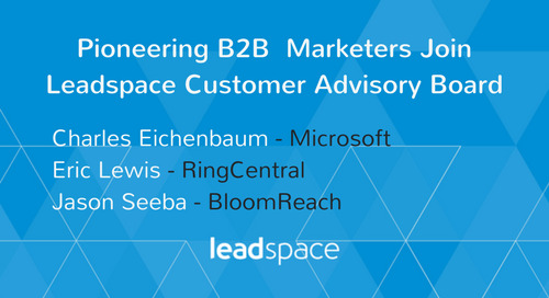 Three Pioneering B2B Demand Generation Marketers Join Leadspace Customer Advisory Board