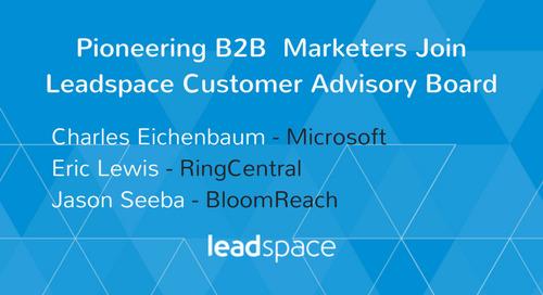 Three Pioneering B2B Demand Generation Marketers Join Leadspace Customer Advisory Board