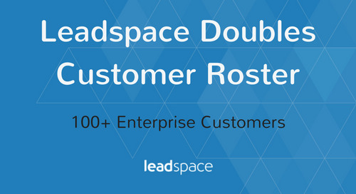 Leadspace Doubles Customer Roster, Helping over 100 Enterprise Customers Drive Millions in New Pipeline with B2B Predictive Analytics for Sa