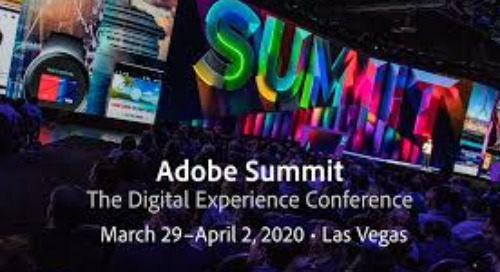 Adobe Summit 2020: The Digital Experience Conference - March 29-April 2, 2020