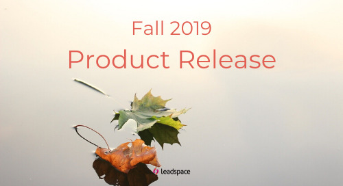 Leadspace Fall 2019 Product Release Includes Automated 1st-Party Data Ingestion for Even More Robust Unification of Customer Profiles