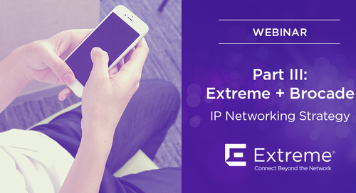 Extreme + Brocade IP Networking Strategy